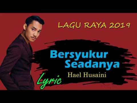 Download Bersyukur Seadanya -  Hael Husaini ||  || LAGU RAYA 2019 || Mp4 baru