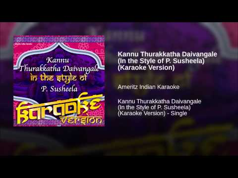 Kannu Thurakkatha Daivangale (in The Style Of P. Susheela) (karaoke Version) video