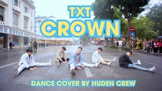 [KPOP IN PUBLIC CHALLENGE] TXT (투모로우바이투게더) 'CROWN' Dance Cover By HUDENCrew From Vietnam