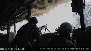 New Combat Documentary Hits Theaters This Friday   No Greater Love