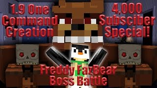 FREDDY FAZBEAR BOSS BATTLE/ 4K Sub Special | 1.9 One Command Block Creation: Minecraft