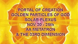 ~AA METATRON - PORTAL OF CREATION – GOLDEN PARTICLES OF GOD – SOLAR PLEXUS