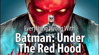 Everything Wrong With Batman: Under The Red Hood