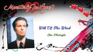 Watch Jim Photoglo Will Of The Wind video