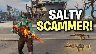 Salty Psycho kid nearly scammed me! (Scammer Get Scammed) Fortnite Save The World