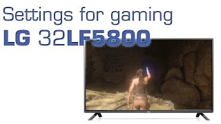 LG LF5800 HDTV settings for gaming