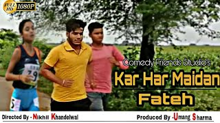 Kar Har Maidan Fateh Unofficial    umang sharma    Inspiring Video    comedy friends studio   