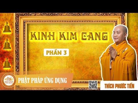 Kinh Kim Cang Giảng Giải (Phần 3 và 4)