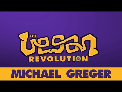 MICHAEL GREGER - Uprooting the Leading Causes of Death
