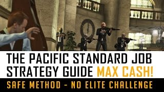 "GTA 5 Pacific Standard Bank Heist Strategy Guide - ""MAX CASH ROUTE"" No Elite Bonus"