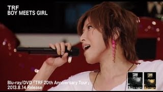 TRF / BOY MEETS GIRL (TRF 20th Anniversary Tour)