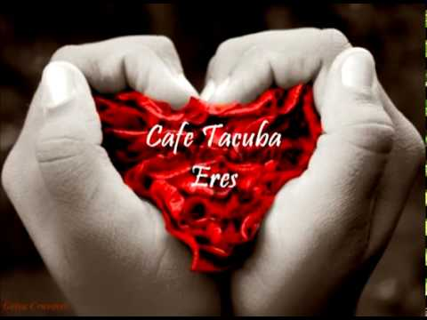 Eres Por Cafe Tacuba (letra) video