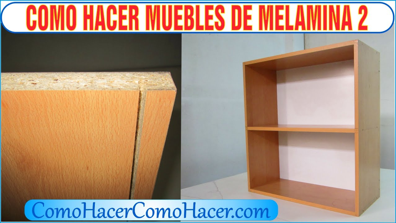 Bricolage como hacer muebles laminados de melamina 2 youtube for Como hacer muebles para sala