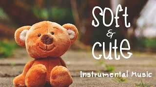 Soft & Cute Background Music for Kids - Royalty Free Instrumental Music for Video Background