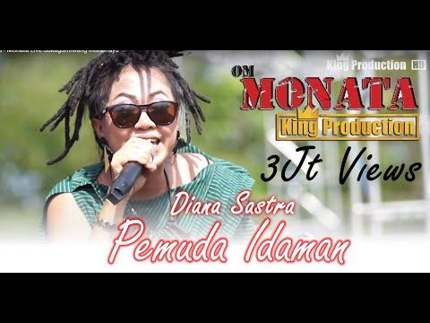 Pemuda Idaman - Diana Sastra - Monata Live Sukagumiwang Indramayu