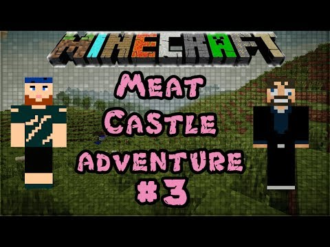 Modded Minecraft 1.6.4 | Meat Castle Adventure | #3 FAN-tastic