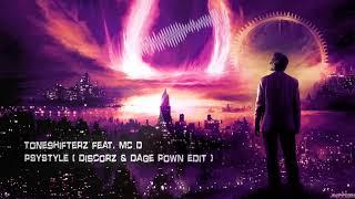 Toneshifterz feat. MC D - PSYSTYLE (Discorz & Dage Pown Edit) [Free Release]
