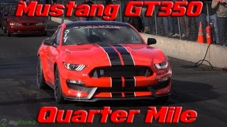 2016 Mustang GT350 Hits the Quarter Mile! First Look!!