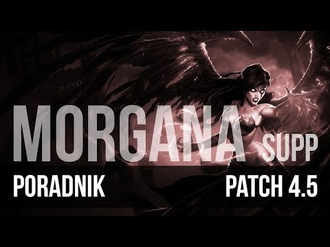 Nervarien Morgana Support - Poradnik League of Legends (patch 4.5)