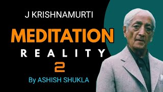 J krishnamurti on Meditation Ep. 2 | J krishnamurti in hindi | Ashish Shukla