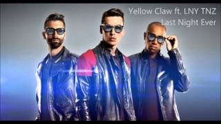 Yellow Claw ft. LNY TNZ -  Last Night Ever [HD]