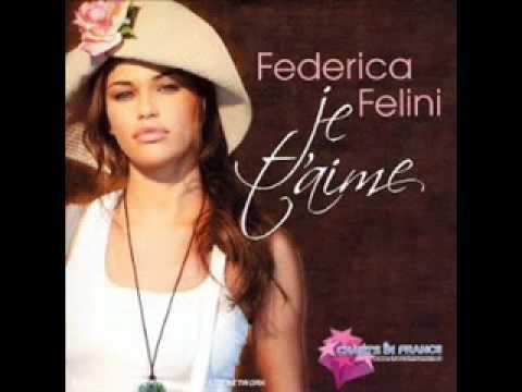 Federica Felini - Je t'aime
