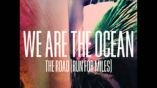 Watch We Are The Ocean The Road run For Miles video