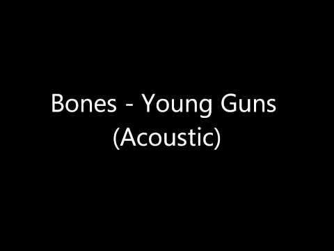 Bones - Young Guns (Acoustic)