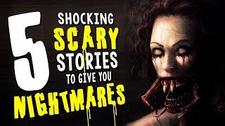 5 Seriously Scary Stories to Give You Nightmares • Creepypasta Horror Story Compilation