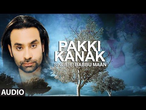 Babbu Maan | Punjabi Audio Song | Pakki Kanak | Punjabi Hit Song | T-Series Apna Punjab