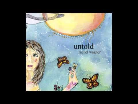 Rachel Wagner - Untold