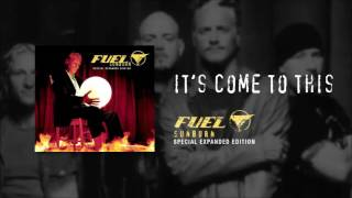 Watch Fuel Its Come To This video