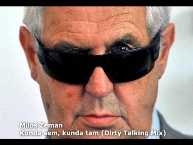 Miloš Zeman - Kunda sem, kunda tam (Dirty Talking Mix) (2014)