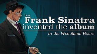 How Frank Sinatra Invented The Album