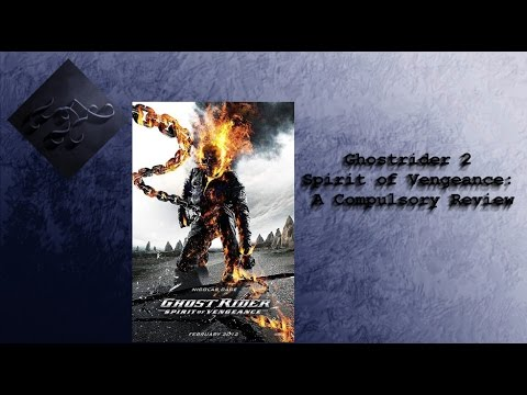 Ghostrider 2 Spirit of Vengeance: A Compulsory Review