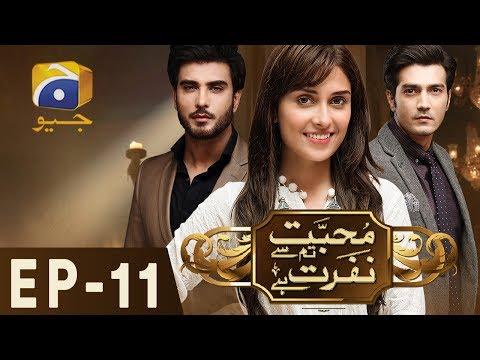 Mohabbat Tumse Nafrat Hai Episode 11 Geo TV Drama Online