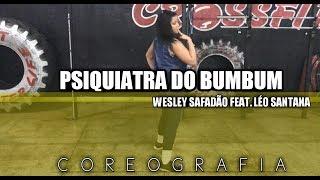 Psiquiatra do Bumbum - Wesley Safadão feat. Léo Santana | Coreografia Quebra Tudo.