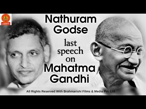 speech by nathuram godse in the 17012011 here is nathuram godse's final speech in the court before he was sentenced to death for slaying mkgandhithis is something every proud hindu and indian.