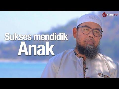 Ceramah Singkat: Sukses Mendidik Anak - Ustadz Zainal Abidin Syamsudin, Lc.