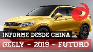 Desde China | Lo último de Geely para 2019 y su futuro | Tecnologías | Nuevos modelos