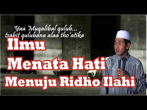KH Anwar Zahid Februari 2018 # Cara Menata Hati menuju Ridho Ilahi