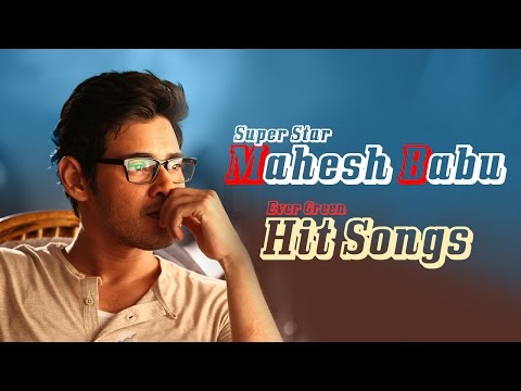 Super Star Mahesh Babu Super Hit Video Songs Jukebox