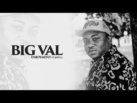 BIG VAL feat JEFFY JEFF  ENJOYMENT (Official Music Video)