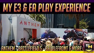 Sly Nation's E3 2018 Trip- My EA Play Experience: Anthem, Battlefield 5, Battlefront, & More