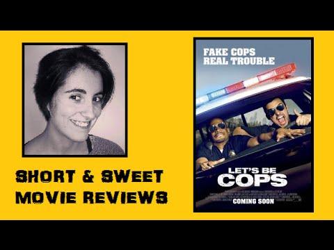 Let's Be Cops - Short & Sweet Review