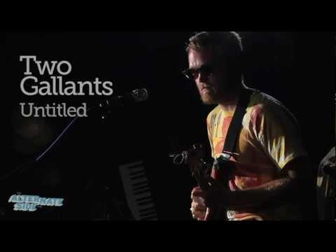 Two Gallants - Untitled (Live @ WFUV, 2012)