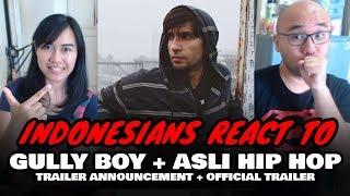 Indonesians React To Gully Boy Trailer Asli Hip Hop Ranveer Singh Alia Bhatt
