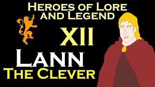 Heroes of Lore and Legend: Part XII - Lann the Clever (ASOIAF)