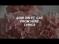 From Here Adib Sin Ft Cae Lyrics mp3