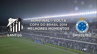 Melhores Momentos - Santos 3 x 3 Cruzeiro - Copa do Brasil - 05/11/2014